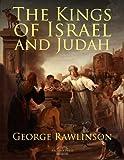 : The Kings of Israel and Judah
