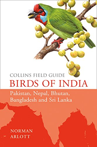 Birds of India: Pakistan, Nepal, Bhutan, Bangladesh and Sri Lanka (Collins Field Guide)