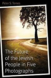 The Future of the Jewish People in Five Photographs