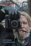 Photography: Choosing Your DSLR: Finding the Right Camera for Serious Photography Without Spending a Bundle (Shawn M. Tomlinson's Guide to Photography Book 11)