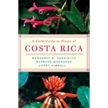 A Field Guide to Plants of Costa Rica