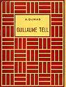 Guillaume Tell par Dumas