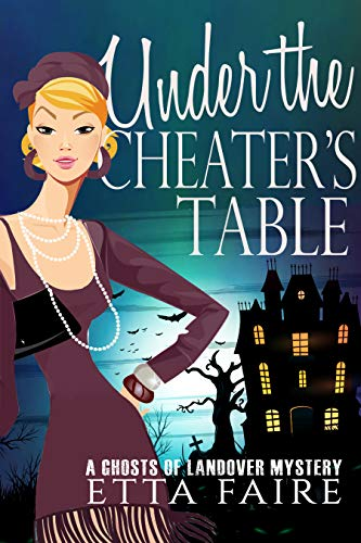 Under the Cheaters Table (A Ghosts of Landover Mystery Book 4) by [Faire, Etta]