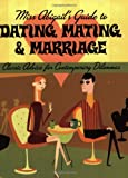 Miss Abigail's Guide to Dating, Mating, and Marriage, Abigail Grotke, 1560258357