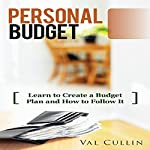 Personal Budget: Learn to Create a Budget Plan and How to Follow It | Val Cullin