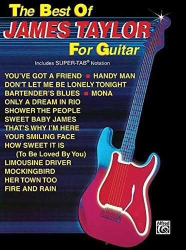 The Best of James Taylor for Guitar: Includes Super TAB Notation (The Best of... for Guitar Series)