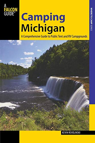 Camping Michigan: A Comprehensive Guide To Public Tent And Rv Campgrounds (State Camping Series) (Best Campgrounds In Michigan)