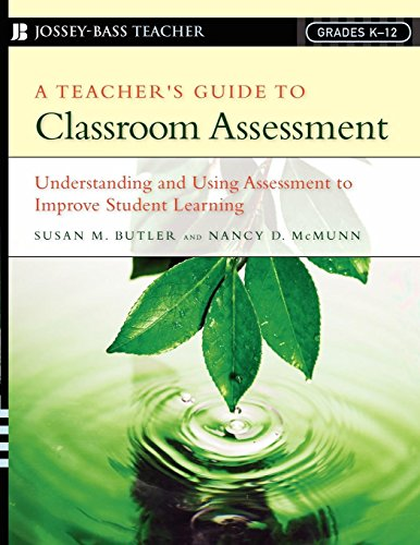 - A Teacher's Guide to Classroom Assessment: Understanding and Using Assessment to Improve Student Learning