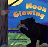 Moon Glowing, Elizabeth Partridge, 0525468730
