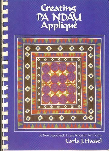 Creating Pa Ndau Applique: A New Approach to an Ancient Art Form