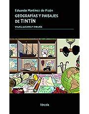Geografías y paisajes de Tintín: Viajes, lugares y dibujos: 41 (Periplos)