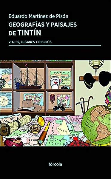 Geografías y paisajes de Tintín: Viajes, lugares y dibujos: 41 Periplos: Amazon.es: Martínez de Pisón, Eduardo: Libros