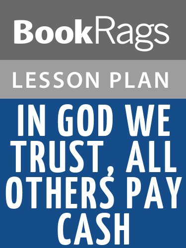 Lesson Plan In God We Trust, All Others Pay Cash by Jean Shepherd (In God We Trust Others Pay Cash)