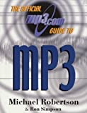 The Official MP3.Com Guide to MP3, Michael Robertson and Ron Simpson, 096705740X