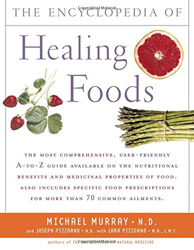 Encyclopedia of Healing Foods by Atria Books