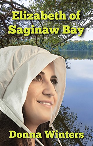 Elizabeth of Saginaw Bay (Great Lakes Romances Book 12) by [Winters, Donna]