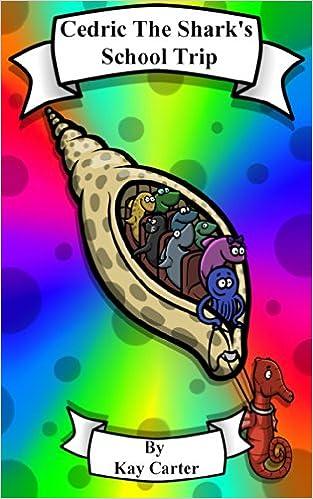 Cedric The Shark's School Trip: Pre-school Children's Books