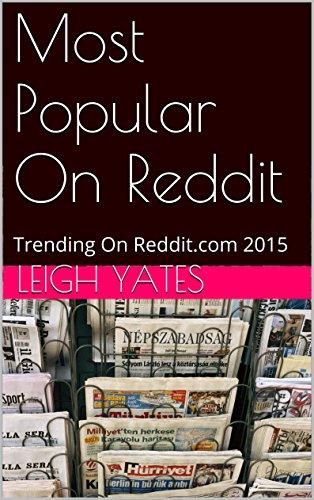 Most Popular On Reddit: Trending On Reddit.com 2015 (Most Trending)