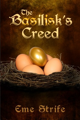 The Basilisk's Creed: Volume One (The Basilisk's Creed #1) by [Strife, Eme]