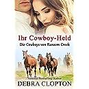 Ihr Cowboy-Held (Die Cowboys von Ransom Creek 1) (German Edition)
