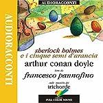 Sherlock Holmes e i cinque semi d'arancia   Sir Arthur Conan Doyle