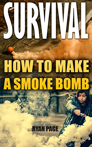 Survival: How To Make A Smoke Bomb by [Page, Ryan]