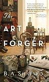 The Art Forger, B. A. Shapiro, 1410455262