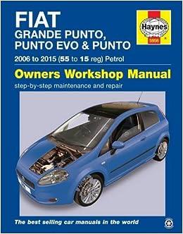 Fiat Grande Punto, Punto Evo & Punto Petrol 06-15 55 To 15 Haynes Manual: Amazon.es: Martynn Randall: Libros en idiomas extranjeros