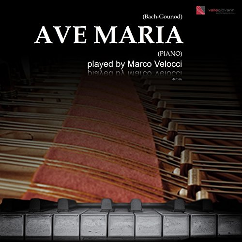 Gounod: Ave Maria (After The Well-Tempered Clavier, Book I, Prelude No. 1, BWV 846 by Johann Sebastian Bach, Arr. for Piano Solo) Ave Maria Johann Sebastian Bach