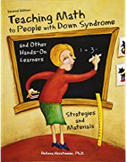 Teaching Math to People with Down Syndrome and Other Hands-On Learners, Second Edition: Strategies and Materials for Students with Learning Challenges