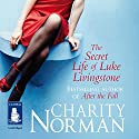 The Secret Life of Luke Livingstone Audiobook by Charity Norman Narrated by Gordon Griffin, Maggie Mash