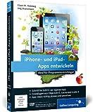 iPhone- und iPad-Apps entwickeln: Ideal für Programmiereinsteiger geeignet. Aktuell zu iOS 7 (Galileo Computing)