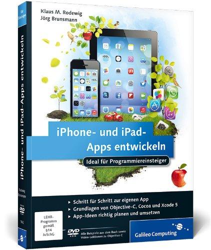 iPhone- und iPad-Apps entwickeln: Ideal für Programmiereinsteiger geeignet. Aktuell zu iOS 7 (Galileo Computing) Broschiert – 27. November 2013 Klaus M. Rodewig Jörg Brunsmann 3836219425 Programmiersprachen