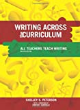 Writing Across the Curriculum, Shelley S. Peterson, 1553791770