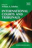 International Courts and Tribunals, William A. Schabas, 1782547770