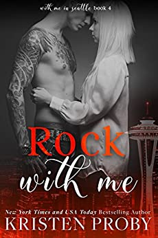 Rock With Me (With Me In Seattle Book 4) by [Proby, Kristen]