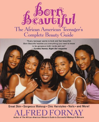 : Born Beautiful: The African American Teenager's Complete Beauty Guide