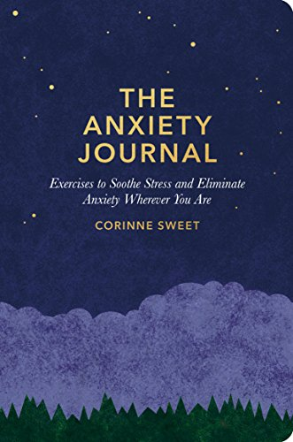 Pdf Crafts The Anxiety Journal: Exercises to Soothe Stress and Eliminate Anxiety Wherever You Are