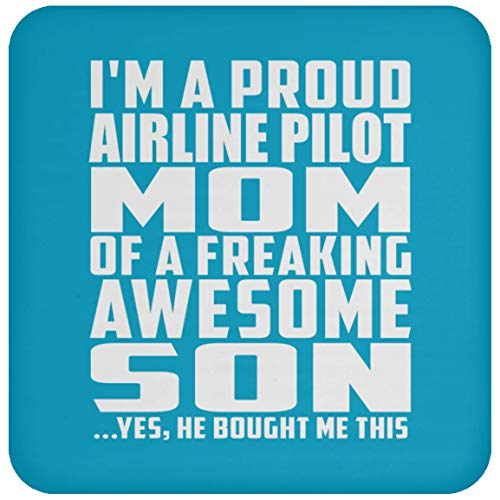 (I'm A Proud Airline Pilot Mom of A Freaking Awesome Son - Drink Coaster Turquoise/One Size, Non Slip Cork Back Protective Mat, Best Gag Gift for Mother B-Day Birthday Christmas)