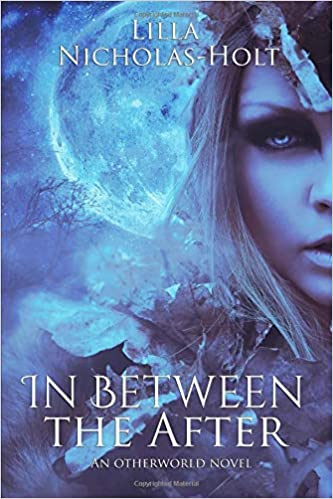 Amazon In Between The After 9781492904144 Lilla Nicholas