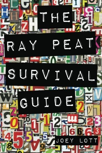 By Joey Lott The Ray Peat Survival Guide: Understanding, Using, and Realistically Applying the Dietary Ideas of D [Paperback]