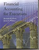 Financial Accounting for Executives, Ferris, Kenneth R. and Wallace, James, 0978727983