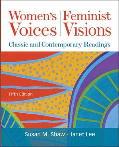 Women's Voices, Feminist Visions: Classic and Contemporary Readings