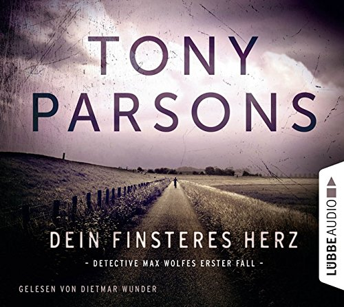 Dein finsteres Herz: Detective Max Wolfes erster Fall. (DS-Wolfe-Reihe, Band 1)
