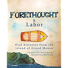 Forethought and Labor: Oral histories from the island of Grand Manan