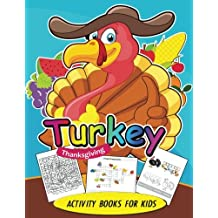 Turkey Thanksgiving Activity books for kids: Activity book for boy, girls, kids Ages 2-4,3-5,4-8 Game Mazes, Coloring, Crosswords, Dot to Dot, Matching, Copy Drawing, Shadow match, Word search