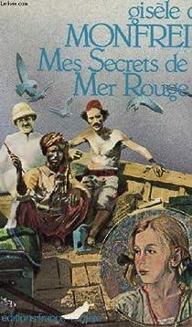 Mes secrets de la mer Rouge par Monfreid