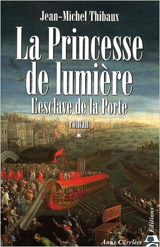 Livres gratuits en ligne La Princesse de lumière. Tome 1, L'esclave de la Porte pdf, epub ebook