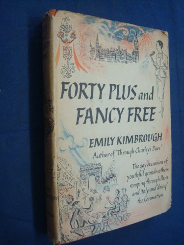 Forty Plus And Fancy Free by Emily Kimbrough