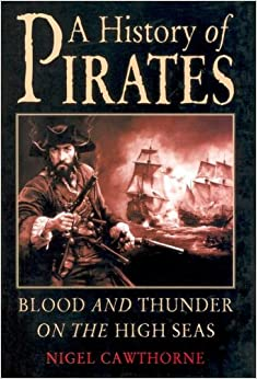 History of Pirates: Blood and Thunder on the High Seas